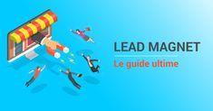 Lead magnet: définition, 16 exemples et guide pour le créer Marketing Automation, Inbound Marketing, Lead Magnet, Guide, Magnets, Lead Generation, White Paper, Software