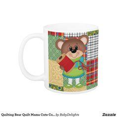 Shop Quilting Bear Quilt Mama Cute Coffee Mug created by BabyDelights. Cute Coffee Mugs, Photo Mugs, Funny Jokes, Create Your Own, Quilting, Monogram, Joy, Bear, Ceramics