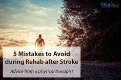 5 Mistakes to Avoid during Rehab after Stroke