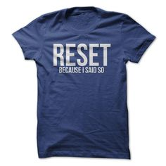 (Top Tshirt Fashion) RESET Because I Said So [Tshirt design] Hoodies, Funny Tee Shirts