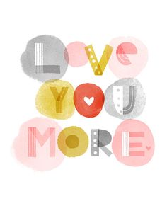 love you more wall art print by elissa hudson on Etsy Typographie Logo, Love Of My Life, My Love, Illustration, Grafik Design, Love You More, Words Quotes, Quotes Quotes, Inspire Me