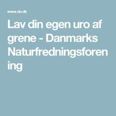 Lav din egen uro af grene - Danmarks Naturfredningsforening
