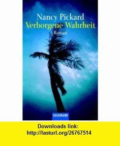 Verborgene Wahrheit. (9783442449538) Nancy Pickard , ISBN-10: 3442449537  , ISBN-13: 978-3442449538 ,  , tutorials , pdf , ebook , torrent , downloads , rapidshare , filesonic , hotfile , megaupload , fileserve