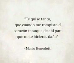 The Nicest Pictures: mario benedetti Wise Quotes, Poetry Quotes, Inspirational Quotes, Frases Love, Love Phrases, Love Hurts, Love Messages, More Than Words, Spanish Quotes
