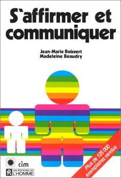 S'affirmer et communiquer by Madeleine Beaudry http://www.amazon.ca/dp/2761900383/ref=cm_sw_r_pi_dp_mTjfvb0MWE1JX