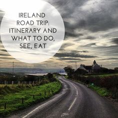 Advice for a road trip around Ireland, from itinerary to what to do, see and eat.