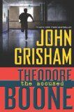 Theodore Boone: The Accused by John Grisham -- The trial of an infamous murder suspect is front-page news, but Theo, who hopes to be a lawyer like his parents, is in trouble. He's been accused in a robbery and must fight to clear his name.