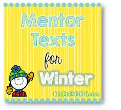 Mentor Texts for Winter! Books that are great for winter with lesson ideas! Writing ideas and figurative language. Weather Lessons, Kindergarten Books, Arctic Animals, Mentor Texts, Figurative Language, Writer Workshop, Reading Lessons, Love Languages, Winter Ideas
