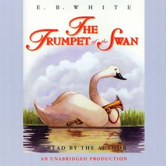 Year 1 Week 11: The Trumpet of the Swan - again not a link to an audio book, but you can purchase the audio book from a site or read it out loud yourself and check it out from your library