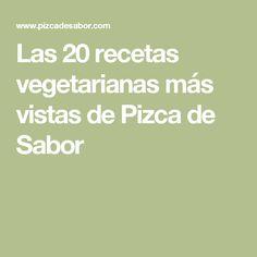 Las 20 recetas vegetarianas más vistas de Pizca de Sabor