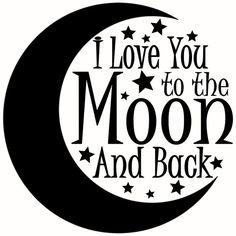 Could print on iron ons and make shirt or pillow case for kids. I love you to the moon and back