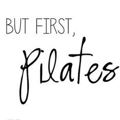 But first Pilates