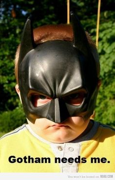 Gotham needs me - funny pictures - funny photos - funny images - funny pics - funny quotes - #lol #humor #funny
