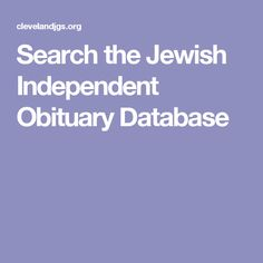 Search the Jewish Independent Obituary Database