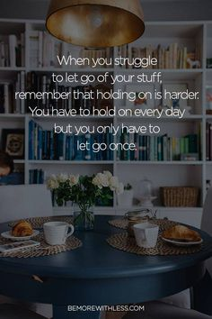 not always easy but a first step to better Feng Shui Tips, Declutter Your Home, Tidy Up, Self Discovery, Simple Living, Book Lovers, Cleaning Hacks, Letting Go, Decorative Bowls