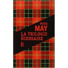 MAY Peter La trilogie écossaise https://sofrenchyboutic.pswebshop.com/fr/livres-books/180-may-peter-la-trilogie-ecossaise-9782812607066.html
