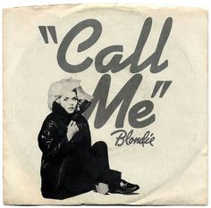 """Call Me b/w Call Me (Instrumental).  Blondie, Chrysalis Records/USA (1980)     """"Theme from AMERICAN GIGOLO"""""""