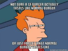 """Haha! I've had people """"test"""" pieces of my hamburger buns to confirm that it tasted like stale air to them before I would eat any more!"""