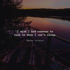 I wish I had someone to talk to when I cant sleep. via (http://ift.tt/2iJBKSH)