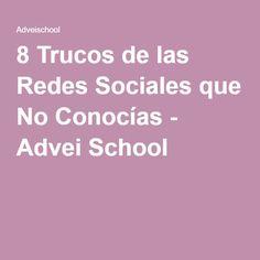 8 Trucos de las Redes Sociales que No Conocías - Advei School