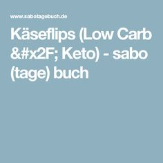 Käseflips (Low Carb / Keto) - sabo (tage) buch