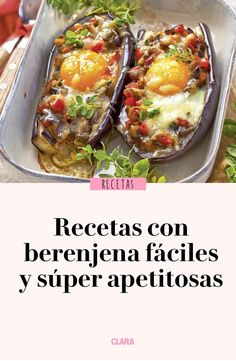 Proposals with this vegetable so versatile, and rich! Like this egg-filled eggplant recipe faciles gourmet de cocina de postres faciles pasta saludables vegetarianas Low Calorie Vegetarian Recipes, Healthy Summer Dinner Recipes, Vegetable Recipes, Chicken Recipes, Healthy Recipes, Eggplant Dishes, Eggplant Recipes, Healthy Food Quotes, Health Dinner