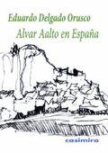 Alvar Aalto en España - 9788415715207 - ATRIL - La Central - Barcelona - 2011