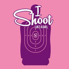 I Shoot Like A Girl - Pink by Anything About Guns | My Social Tees