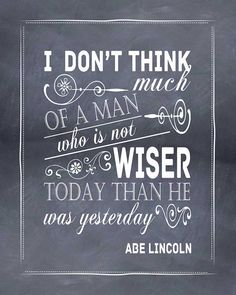 quote - abe lincoln.... never stop learning