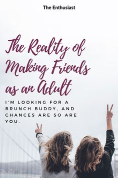 The Reality of Making Friends as an Adult Friends Mom, Make New Friends, Best Friends, Happy Relationships, Relationship Advice, Relationship Therapy, Popular Dating Apps, Online Dating Advice, Christian Friends
