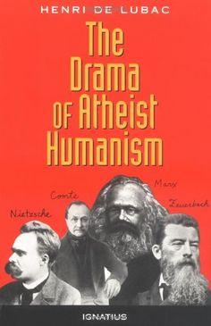 The Drama of Atheist Humanism by Henri de Lubac http://www.amazon.com/dp/089870443X/ref=cm_sw_r_pi_dp_.fZoub0DQWS9C