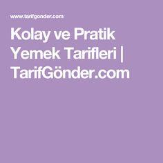 Kolay ve Pratik Yemek Tarifleri   TarifGönder.com