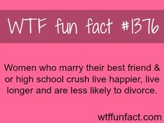 Why you should marry your best friend or high school crush WTF FUN FACTS HOME / SEE tagged/love and relationship FACTS. I know so many stories of women whose high school crush turned out to be demon dogs. Love Facts, Wtf Fun Facts, Funny Facts, Random Facts, Crazy Facts, Strange Facts, Random Stuff, Alien Facts, Uber Facts