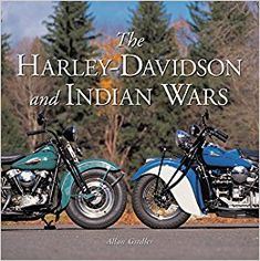 In The Harley Davidson and Indian Wars , author Allan Girdler takes you on a colorful tour of the men and machines that competed to dominate the American motorcycle industry. This book chronicles the Harley Davidson Merchandise, Harley Davidson Gifts, Harley Davidson Posters, Harley Davidson Motorcycles, American Motorcycles, Vintage Motorcycles, Indian Motorcycles, Moet Chandon, Cafe Racer Mexico