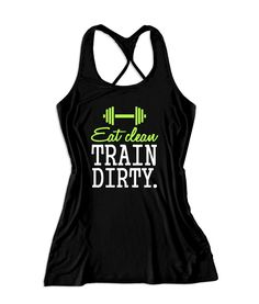 Eat clean train dirty Women's Lift Crossfit Tank Top -X 655