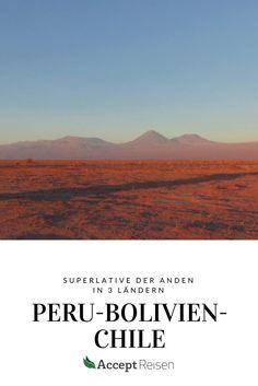 Rundreise durch drei der faszinierendsten Länder Südamerikas – Bolivien, Chile und Peru.