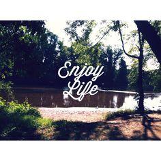 ♥ ro thru life ♥. Enjoy your life.