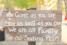 """""""Come as you are, stay as long as you can, We are all family, so no seating plan"""" instructions for ceremony or dinner seating Garden Party Wedding, Wedding Table, Wedding Reception, Joyous Celebration, All Family, Casual Wedding, Wedding Images, Here Comes The Bride, California Wedding"""