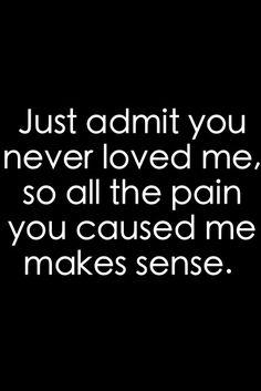 It'll make sense u never loved me! U just didn't mean it. #sweettalker
