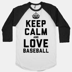Keep Calm and Love Baseball (Baseball Tee) - Love it!