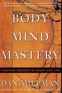 """Body Mind Mastery"" by Dan Millman #books #wisdom #reading"