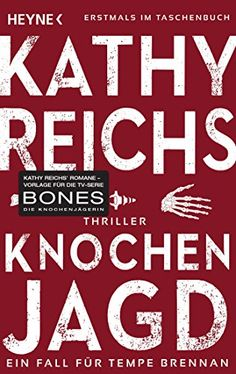 Knochenarbeit: Roman Die Tempe-Brennan-Romane, Band 2: Amazon.de: Kathy Reichs, Klaus Berr: Bücher