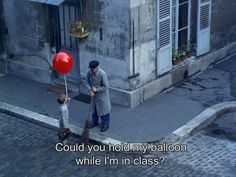 """Could you hold my balloon while i'm in class?"" - Pascal Lamorisse in Albert Lamorisse's ""Le Ballon Rouge"" aka ""The Red Balloon"", Red Balloon, Balloons, Balloon Movie, Good Movies, Movies To Watch, Movie Captions, Citations Film, Non Plus Ultra, Grunge"