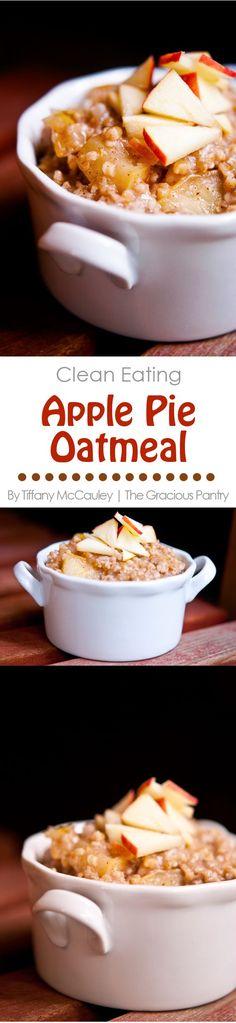 Clean Eating Recipes | Apple Pie Oatmeal | Oatmeal Recipes | Healthy Breakfast Recipes ~ https://www.thegraciouspantry.com