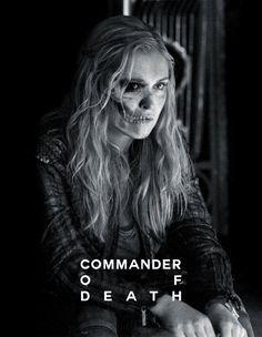 Wanheda = Commander of Death || The 100 || Clarke Griffin || Eliza Jane Taylor