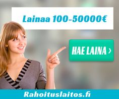 Rahoituslaitos | Täytä Hakemus, Etsimme Sinulle Edullisimman 100-50.000€ Lainan!