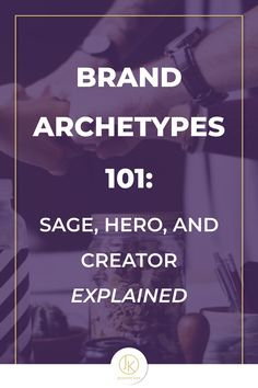 Brand Archetypes Sage, Hero, and Creator Explained Jungian Archetypes, Brand Archetypes, What Is A Hero, Do The Hustle, Branding Your Business, Online Entrepreneur, Powerful Words, The Magicians, Helping People