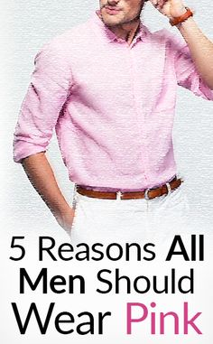 5 Reasons All Men Should Wear Pink | The Real Masculine Color | Can A Man Wear Pink?
