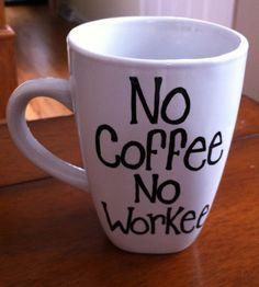 No Coffee No Workee Coffee Mug by TulaTinkers on Etsy, $8.00