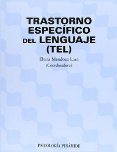 Trastorno específico del lenguaje (TEL) / coordinadora, Elvira Mendoza Lara